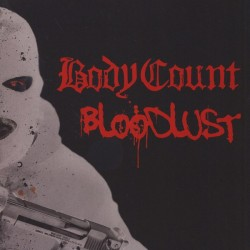 Body Count - Bloodlust  (...