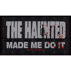 THE HAUNTED - MADE ME DO IT...