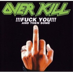Overkill - Fuck You And...