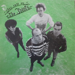 The Idiots - They call us...
