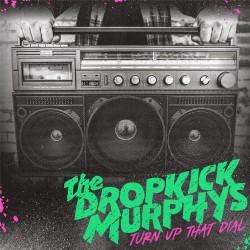 Dropkick Murphys - Turn Up...
