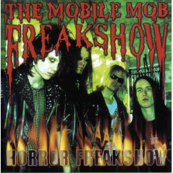 The Mobile Mob Freakshow -...