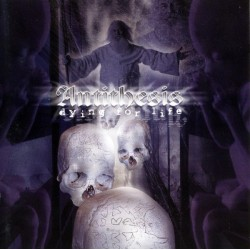 Antithesis - Dying For Life...
