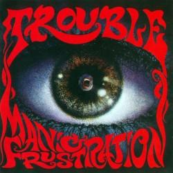 Trouble - Maniac...