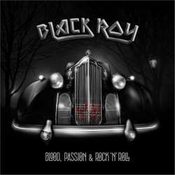 BLACK ROY- Blood, Passion &...