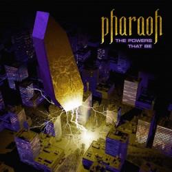 Pharaoh - The Powers That...
