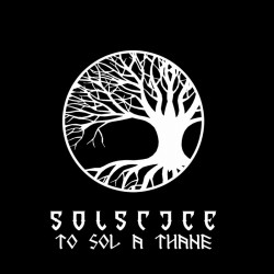 Solstice - To Sol A Thane...