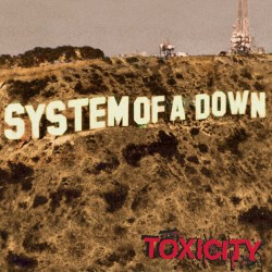 System Of A Down – Toxicity...