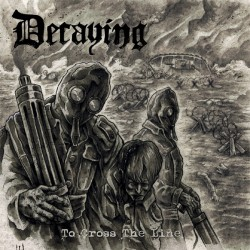 Decaying - To Cross The...