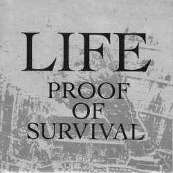 Life - Proof Of Survival...