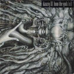 Danzig - III How The Gods Kill