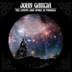JOHN GARCIA - THE COYOTE...