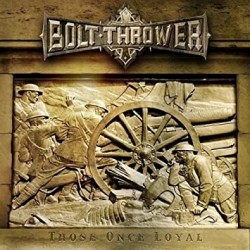 Bolt Thrower - Those Once...