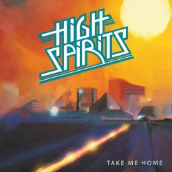 High Spirits - Take me Home...