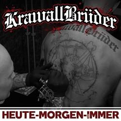 KrawallBrüder - Heute -...