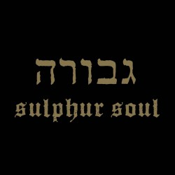 Gevurah - Sulphur Soul...