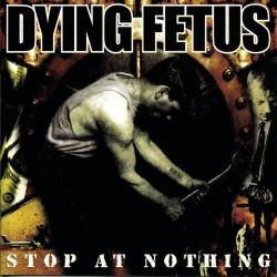 Dying Fetus - Stop At...