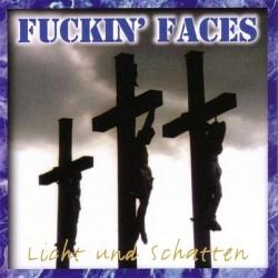 Fuckin Faces - Licht und...