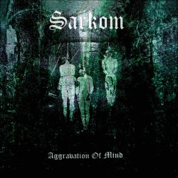 Sarkom - Aggravation Of...