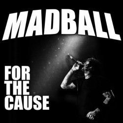 MADBALL - FOR THE CAUSE ( CD )