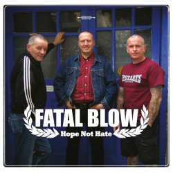 FATAL BLOW -Hope Not Hate (...