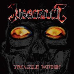 Juggernaut - Trouble Within...