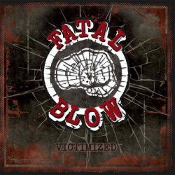 FATAL BLOW - VICTIMIZED ( Black Vinyl )