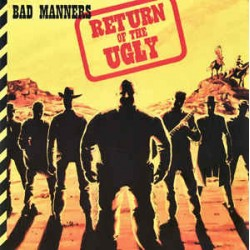 BAD MANNERS - Return of The...