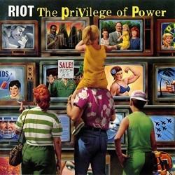 Riot - The Privilege Of...