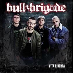 BULLRIGADE - VITA LIBERTA (...