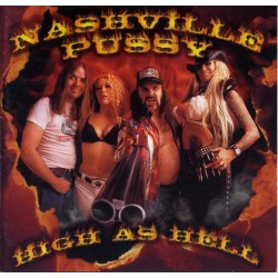 Nashville Pussy - High As...
