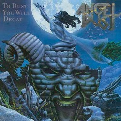 Angel Dust -  To Dust You...