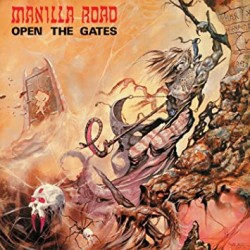 Manilla Road - Open The...
