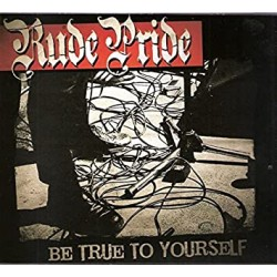Rude Pride - Be True To...