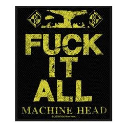 MACHINE HEAD - FUCK IT ALL...