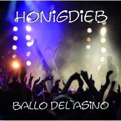 HONIGDIEB - BALLO DEL`ASINO...