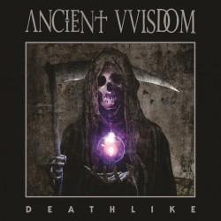 Ancient Wisdom - Death Like...