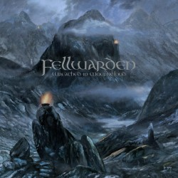 Fellwarden - Wreathed In...