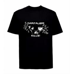 Capitalism Kills  ( T-Shirt )