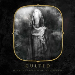 Culted - Below The Thunders...