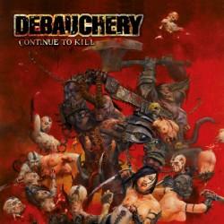 Debauchery - Continue To...