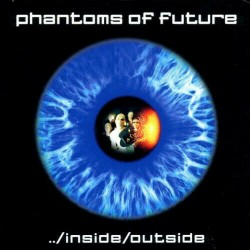 Phantoms Of Future - Inside...