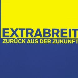Extrabreit - Zurück aus der...