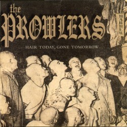 The Prowlers - Hair Today,...