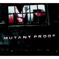 Mutant Proof - Mutant Proof...