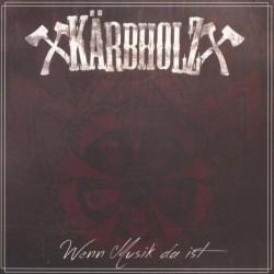 Kärbholz - Wenn Musik da...