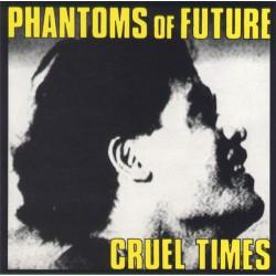 Phantoms Of Future - Cruel...